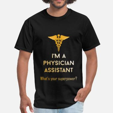 Physician Physician Assistant - I'm a physician assistant. W - Men's T-Shirt