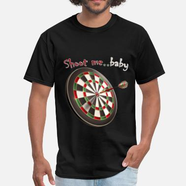 Shoot Babies Darts - Shoot me.. baby - Men's T-Shirt
