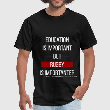 Rugby Clothing Rugby - Education is important, but rugby is impor - Men's T-Shirt