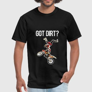 Dirt Bike - Got Dirt? - Men's T-Shirt