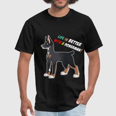 Doberman - Life is better with a Doberman! - Men's T-Shirt