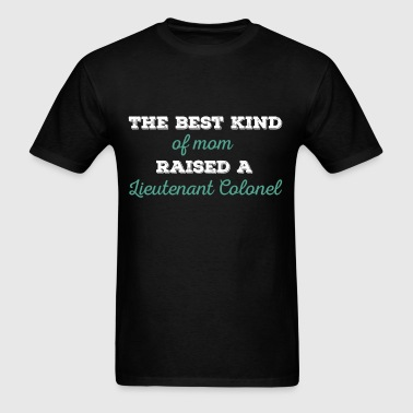 Lieutenant Colonel - The best kind of mom raised a - Men's T-Shirt