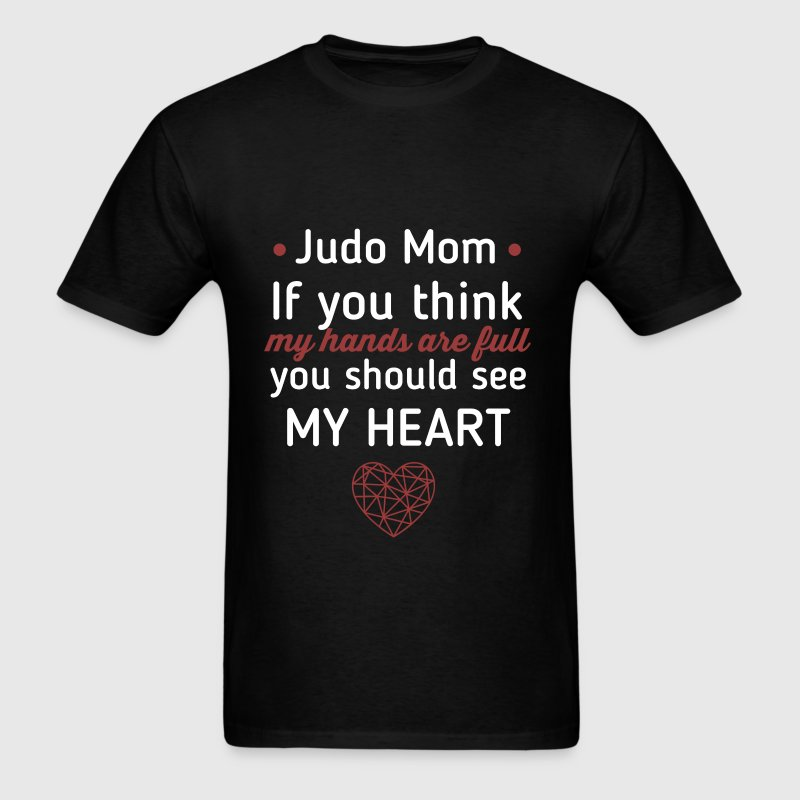 Judo Mom - Judo mom If you think my hands are full - Men's T-Shirt
