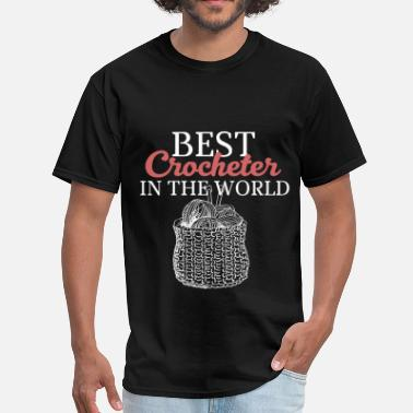 Crochet Apparel Crocheter - Best Crocheter in the world - Men's T-Shirt
