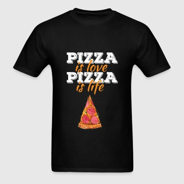 Pizza - Pizza is love, pizza is life - Men's T-Shirt