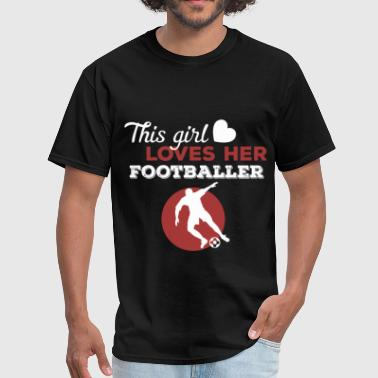 Footballer - This girl loves her Footballer - Men's T-Shirt