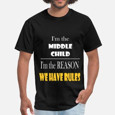 Gift Middle Child Middle Child - I`m the middle child. I'm the reaso - Men's T-Shirt