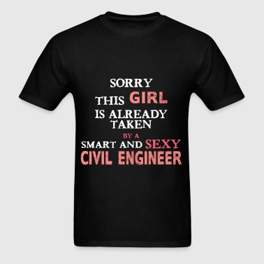 Civil Engineer - Sorry this girl is already taken  - Men's T-Shirt
