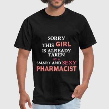 Sorry But Im Taken Pharmacist - Sorry this girl is already taken by a - Men's T-Shirt