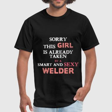 Sma Welder - Sorry this girl is already taken by a sma - Men's T-Shirt