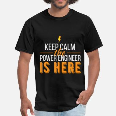Power Engineer Funny Power Engineer - Keep calm the Power Engineer is h - Men's T-Shirt