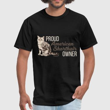 American Shorthair -Proud American Shorthair owner - Men's T-Shirt
