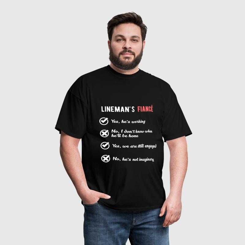 Lineman - Lineman's fiance. Yes, he's working. No, - Men's T-Shirt
