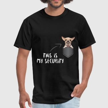 Chihuahua Chihuahua - This is my security  - Men's T-Shirt