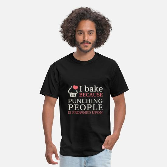 I Bake Because T-Shirts - Baking - I bake because punching people is frowned - Men's T-Shirt black