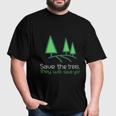 Trees - Save the trees, they will save you! - Men's T-Shirt