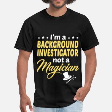 Background Investigator Apparel Background Investigator - Men's T-Shirt