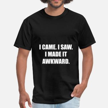 Awkward Weird Geek Came Saw Made Awkward - Men's T-Shirt