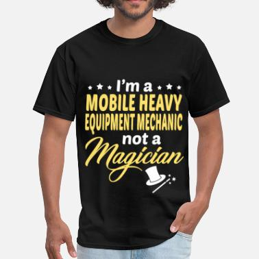 Heavy Equipment Mechanic Funny Mobile Heavy Equipment Mechanic - Men's T-Shirt