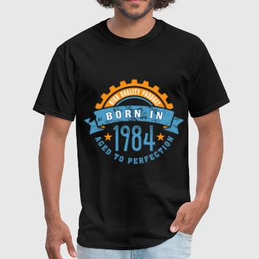 Born in the year 1984 a - Men's T-Shirt