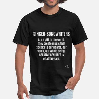 Songwriter Singer-Songwriter Quotes - Men's T-Shirt