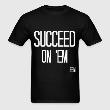 Men's Succeed On 'Em - Men's T-Shirt