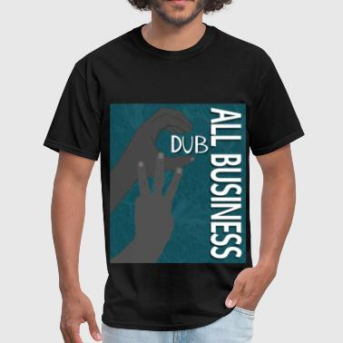 C Dub All Business II - Men's T-Shirt