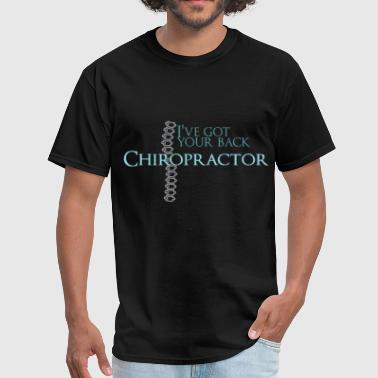 For Chiropractor I've got your back. Chiropractor  - Men's T-Shirt