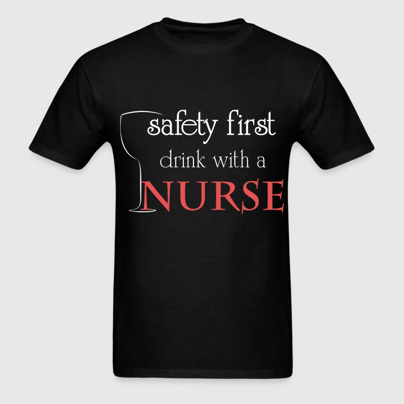 Safety first drink with a nurse - Men's T-Shirt