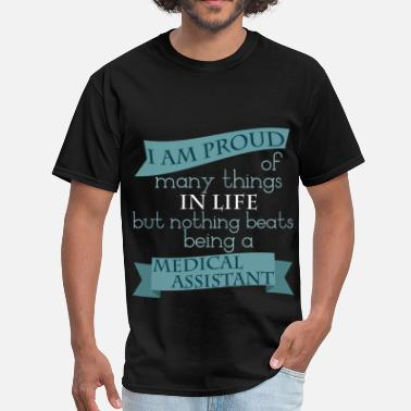 I Am Proud Of Many Things But Nothing Beats Being I am proud of many things in life but nothing beat - Men's T-Shirt