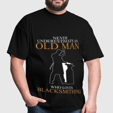 Never Underestimate An Old Man Blacksmithing - Men's T-Shirt