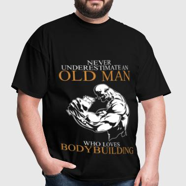 Never Underestimate An Old Man Bodybuilding - Men's T-Shirt