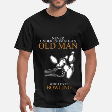 Never Never Underestimate An Old Man Bowling - Men's T-Shirt