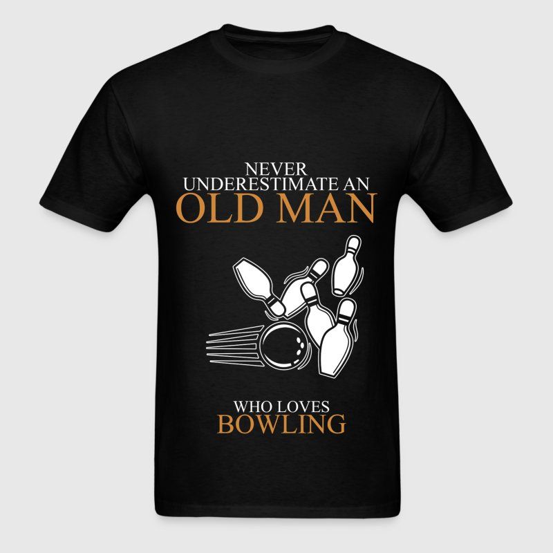 Never Underestimate An Old Man Bowling - Men's T-Shirt