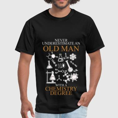 Never Underestimate An Old Man Chemistry - Men's T-Shirt