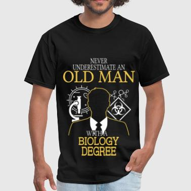 Never Underestimate Old Man With Biology Degree - Men's T-Shirt