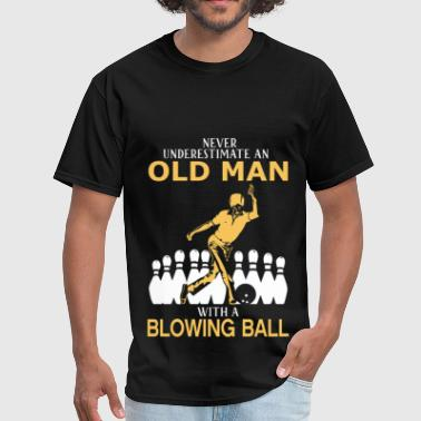 Never Underestimate An Old Man With A Blowing Ball - Men's T-Shirt