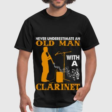 Never Underestimate An Old Man with a Clarinet - Men's T-Shirt