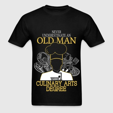 Never Underestimate Old Man Culinary Arts - Men's T-Shirt