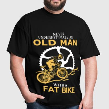 Never Underestimate An Old Man With A Fat Bike - Men's T-Shirt