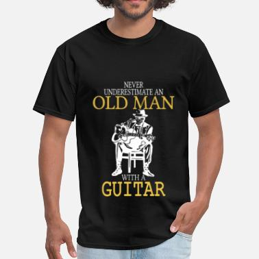 Old Man With A Guitar Never Underestimate An Old Man With A Guitar - Men's T-Shirt