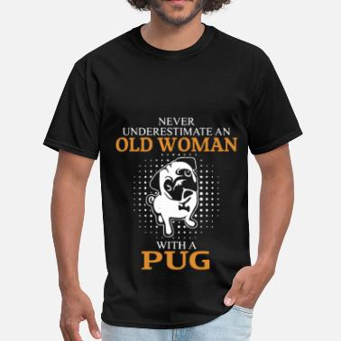 Old Man With A Pug Never Underestimate An Old MAn With A Pug - Men's T-Shirt