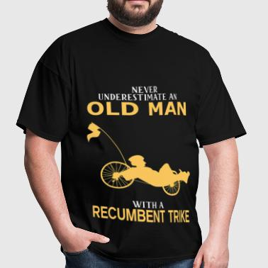 Never Underestimate Old Man With Recumbent Trike - Men's T-Shirt