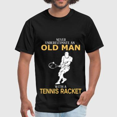 Never Underestimate Old Man With Tennis Racket - Men's T-Shirt