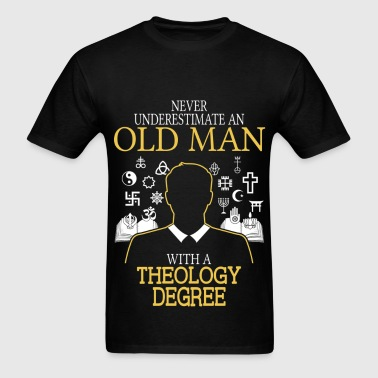 Never Underestimate Old Man With Theology Degree - Men's T-Shirt