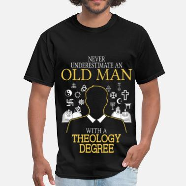 Theology Never Underestimate Old Man With Theology Degree - Men's T-Shirt