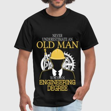 Never Underestimate Old Man Engineering Degree - Men's T-Shirt