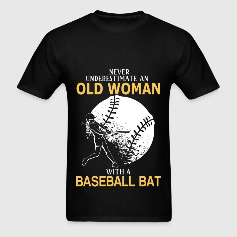 Never Underestimate Old Woman With Baseball Bat - Men's T-Shirt