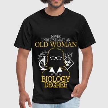 Never Underestimate Old Woman With Biology Degree - Men's T-Shirt