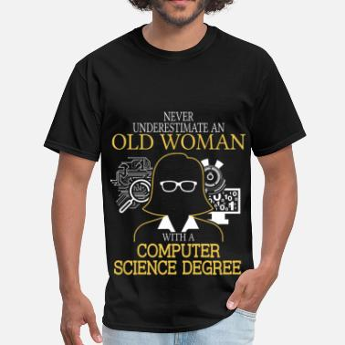Never Underestimate Never Underestimate Old Woman Computer Science - Men's T-Shirt